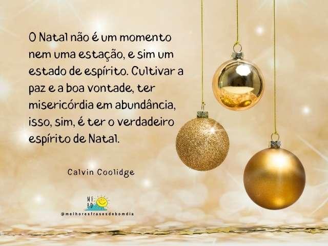 Frases de Natal - O Natal não é um momento nem uma estação, e sim um estado de espírito.