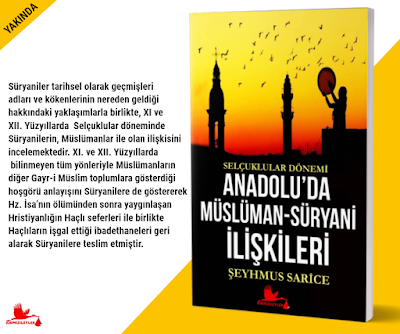 Selçuklular Dönemi Anadolu'da Müslüman-Süryani İlişkileri, Şeyhmus Sarice,