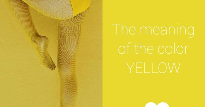 Color Psychology - The Meaning of The Color Yellow - We Love Colors Friends  Blog