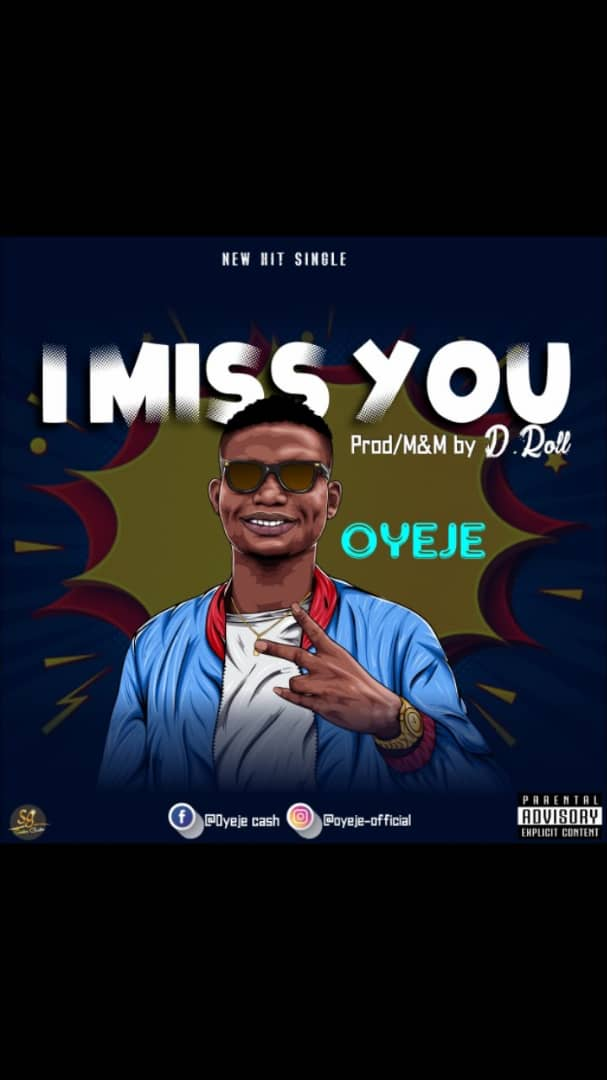 "[Download] Oyeje –""I miss you"""