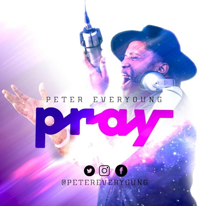 MUSIC: Peter Everyoung – Pray