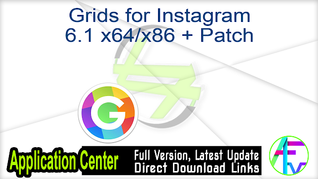 Grids for Instagram 6.1 x64-x86 + Patch