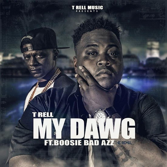 T-Rell - My Dawg (Feat. Boosie Badazz)