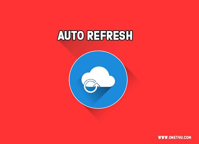 Cara Membuat Fungsi Auto Refresh Di Blogger