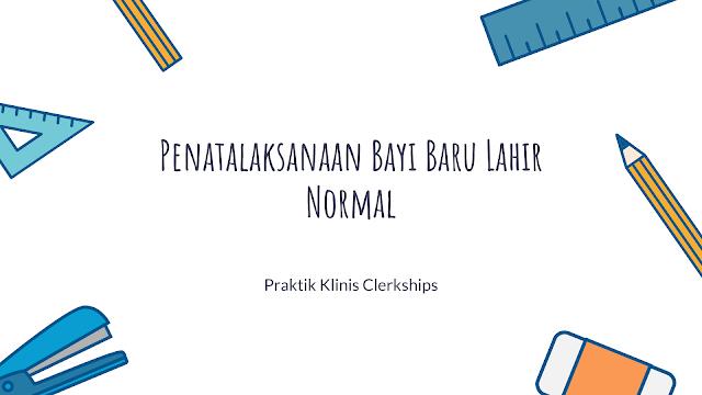 Penatalaksanaan Bayi Baru Lahir Normal - Praktik Klinis Clerkship