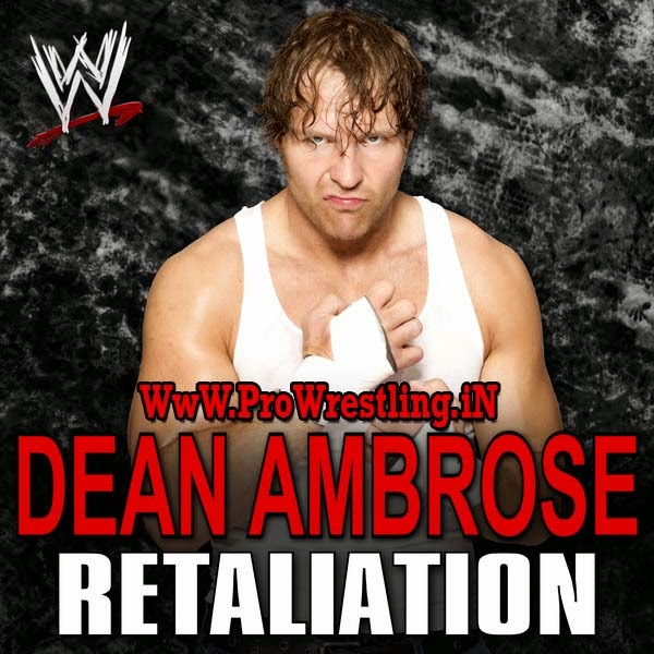 Music » Download Dean Ambrose Official Theme Song Retaliation By CFO$ Free mp3