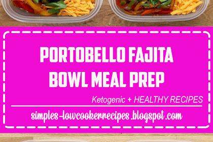 Portobello Fajita Bowl Meal Prep
