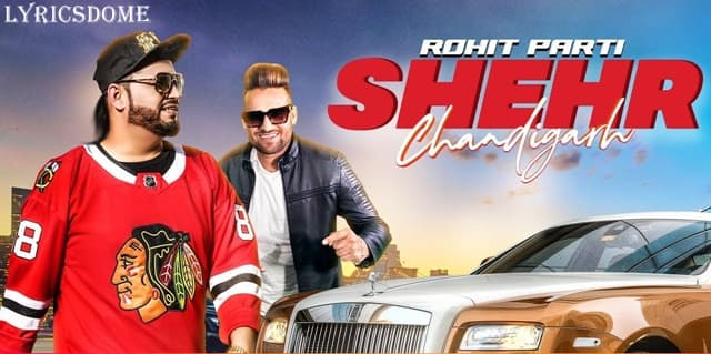 Shehr Chandigarh Lyrics - Rohit Parti