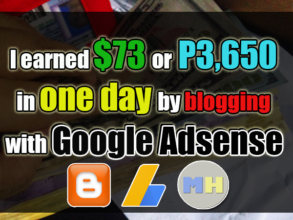 I earned $73 or P3,650 in one day with Google Adsense