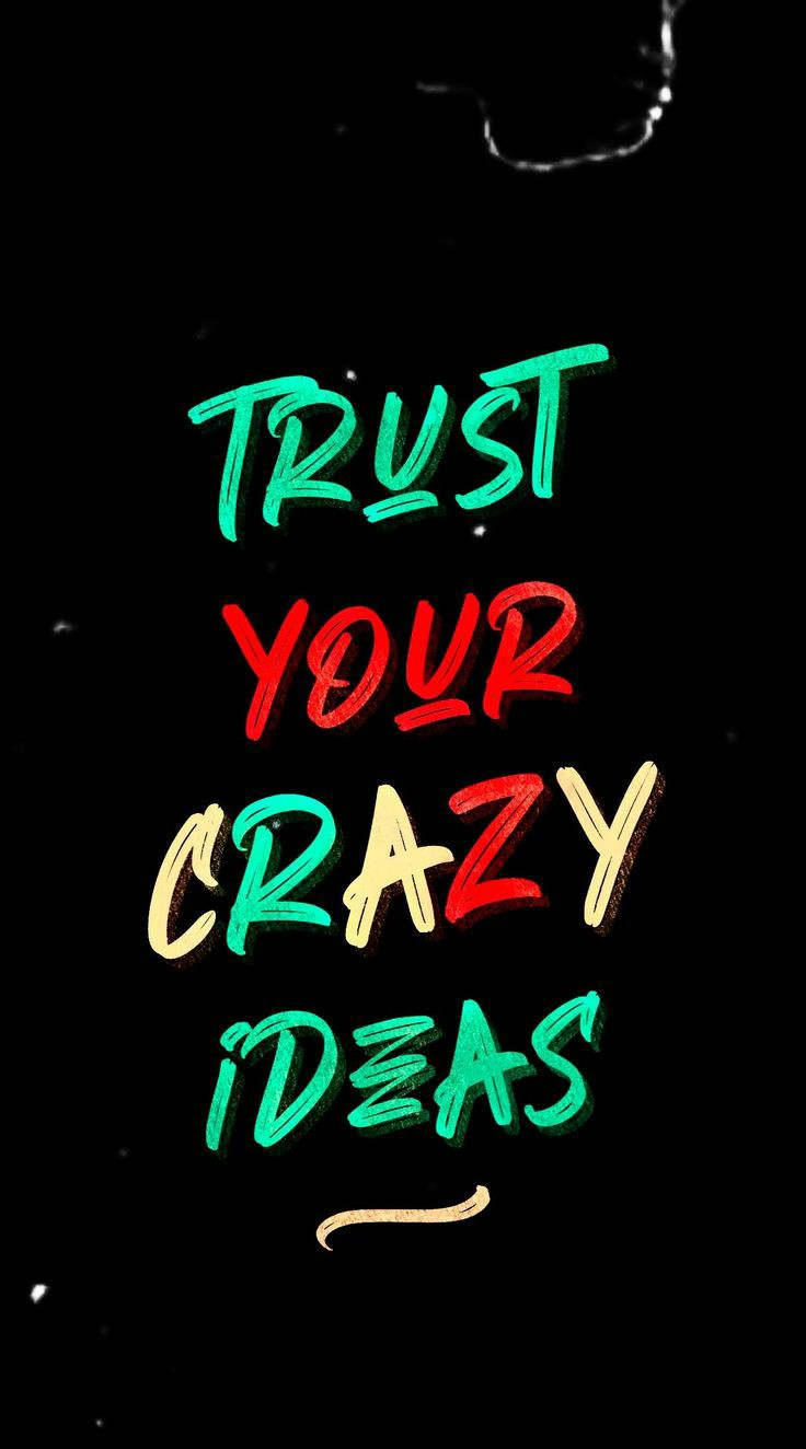 Trust-Your-Crazy-Ideas-black-bg-getpics