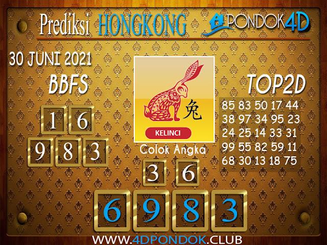 Prediksi Togel HONGKONG PONDOK4D 30 JUNI 2021