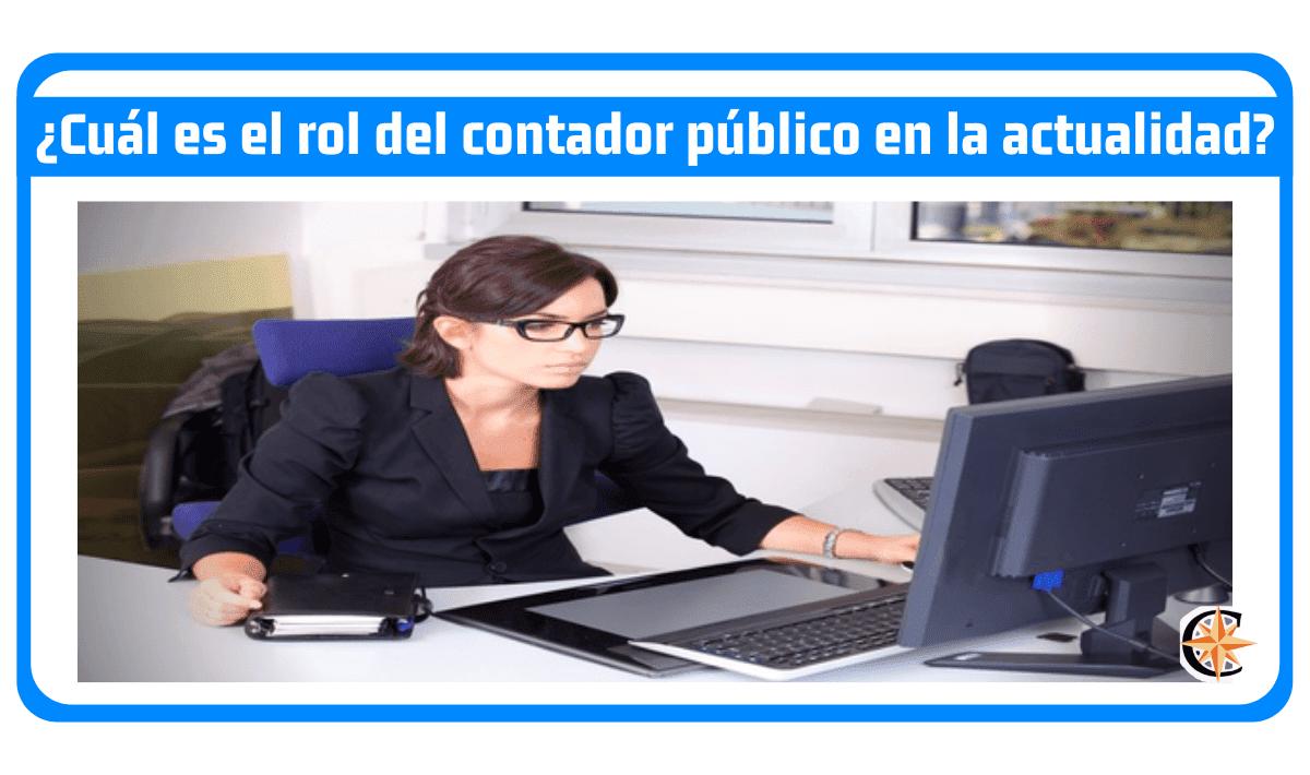 ¿Cuál es el rol del contador público en la actualidad?