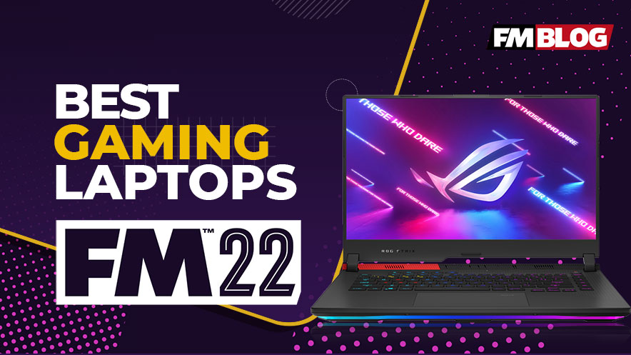 Best Gaming Laptops for Football Manager 2022 | FM22
