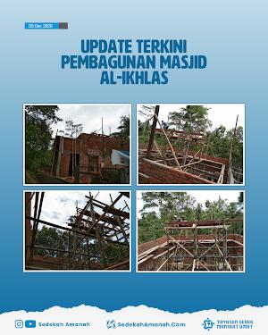 Update Terkini Pembangunan Masjid Al-Ikhlas (03/12/20)
