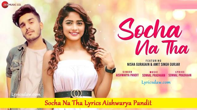 Socha Na Tha Lyrics in hindi Aishwarya Pandit