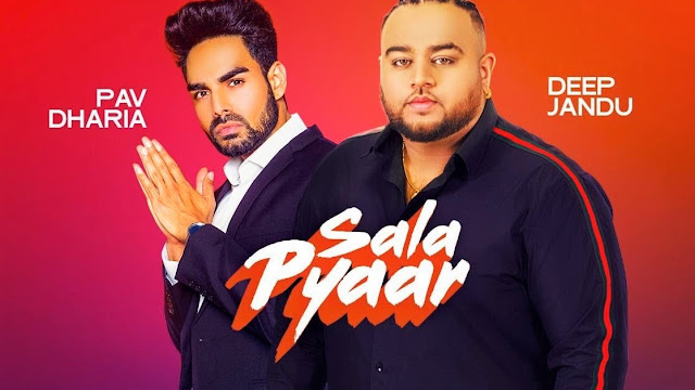 Sala Pyar Song Lyrics/Full video/  Deep Jandu/ Pav Dharia/ Down to Earth
