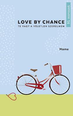 Love By Chance - Te vagy a véletlen szerelmem