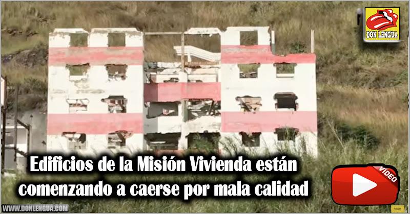Edificios de la Misión Vivienda están comenzando a caerse por mala calidad
