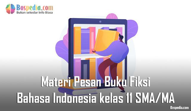 Materi Pesan Buku Fiksi Mapel Bahasa Indonesia kelas 11 SMA/MA