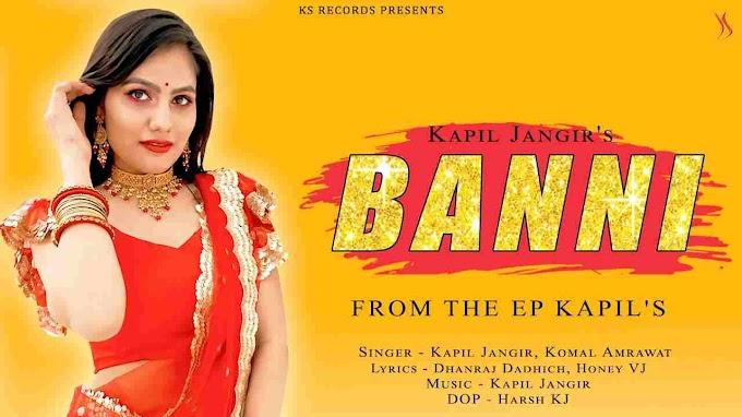 Banni Kapil Jangir Mp3 Song Download 320kbps   lyricstuff.com