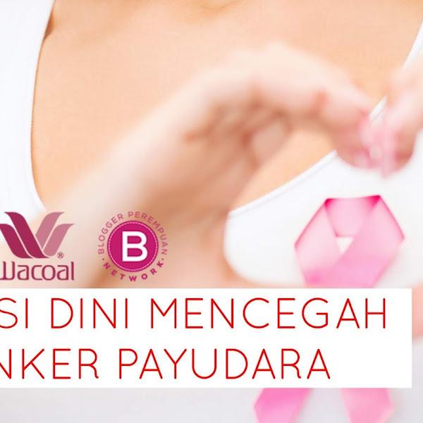 Deteksi Dini Mencegah Kanker Payudara