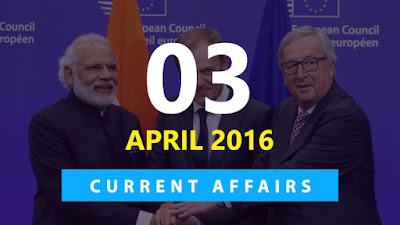 Current Affairs 3 April 2016