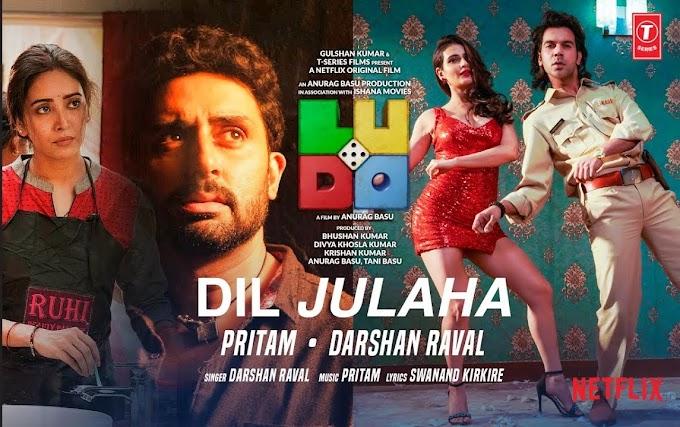 Dil julha Song lyrics-LUDO- Darshan Raval