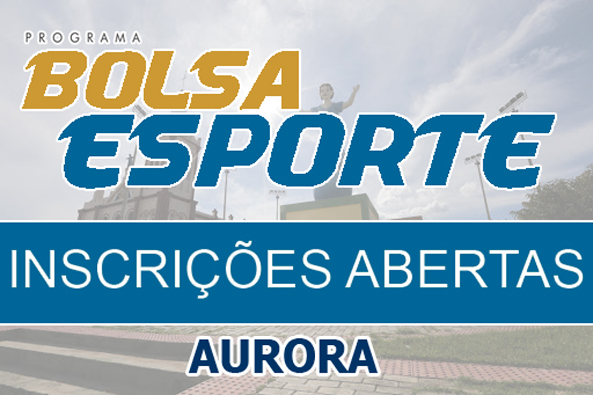 """Prefeitura de Aurora lança edital para inscrições no projeto """"Bolsa Esporte"""""""