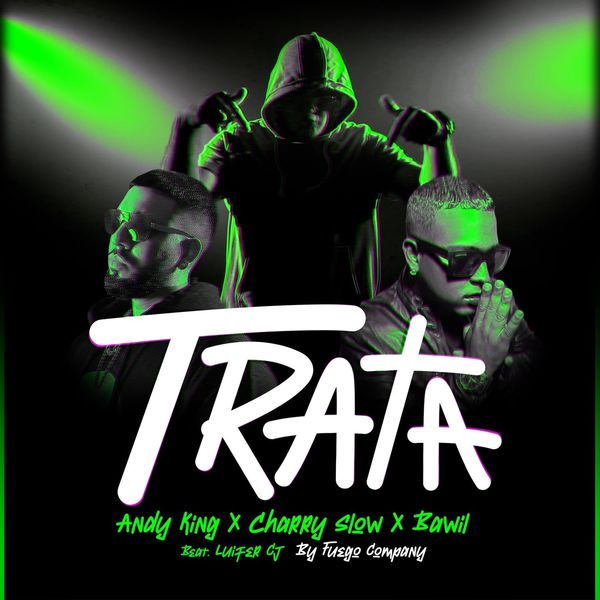 Charry Slow – Trata (Feat.Andy King,Bawil) (Single) 2021 (Exclusivo WC)