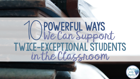 Free To Be 2e Supporting Twice >> Ten Powerful Ways We Can Support Twice Exceptional Children In The