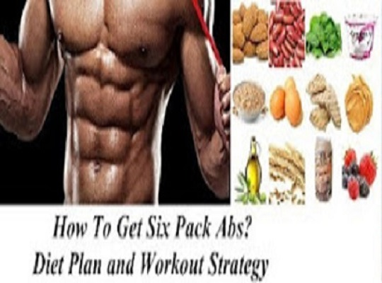 How To Get Six Pack Abs Diet Plan And Workout Strategy