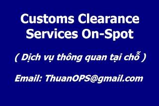 Customs Clearance Services On-Spot , Dịch vụ thông quan tại chỗ