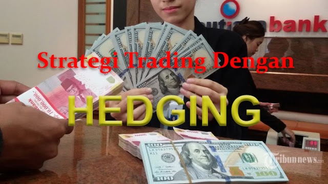 Strategi Trading dengan Hedging Mata Uang