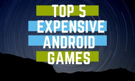 Top 5 Most Expensive Android Games