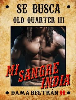Mi Sangre India (Saga Old Quarter 3) - Autora Dama Beltrán