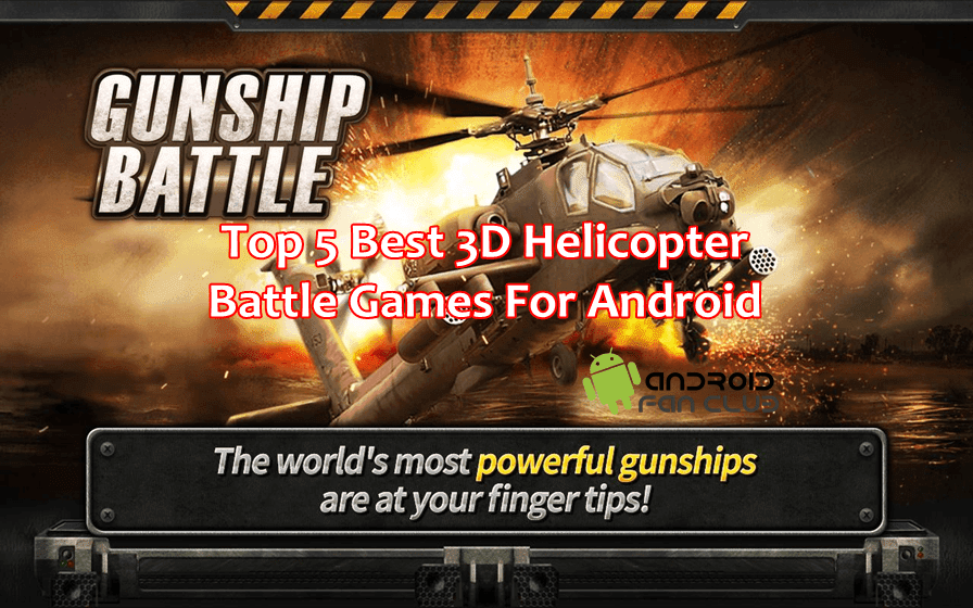 Download Top 5 Helicopter Battle HD Games For Samsung, Xiaomi & Huawei Phones