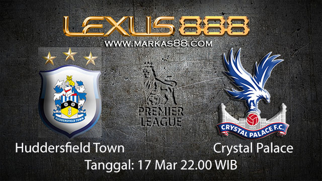 BOLA88 - PREDIKSI TARUHAN BOLA HUDDERSFIELD TOWN VS CRYSTAL PALACE 17 MARET 2018 ( ENGLISH PREMIER LEAGUE )