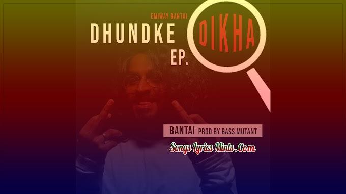 Bantai Lyrics In Hindi & English – Emiway Bantai | Dhundke Dikha EP | Latest Hindi Rap Song Lyrics 2020