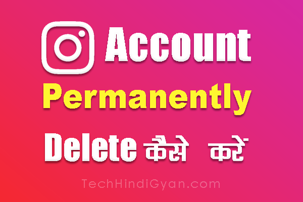 Instagram Account Ko Permanently Delete, Deactivate, Disable Kaise Kare