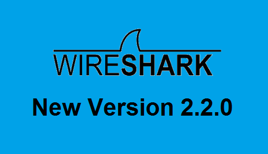 Wireshark 2.2.0 Announced With Bug Fixes