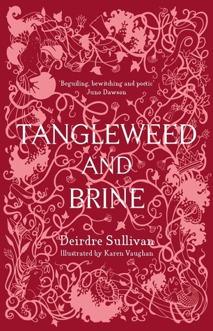 Tanglweed and Brine by Deirdre Sullivan