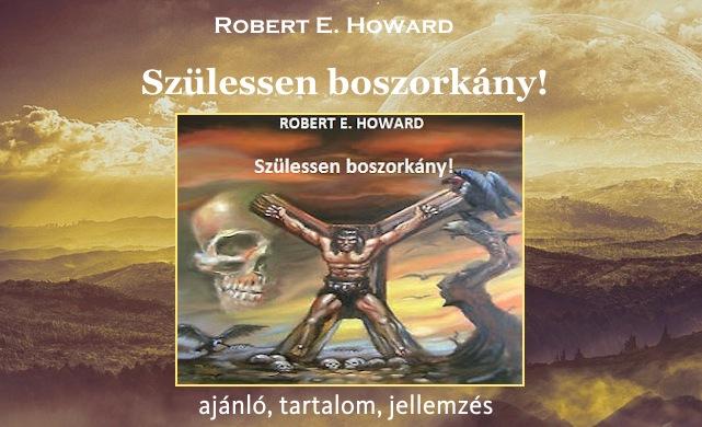 Robert E. Howard - Szülessen boszorkány! Legjobb Conan