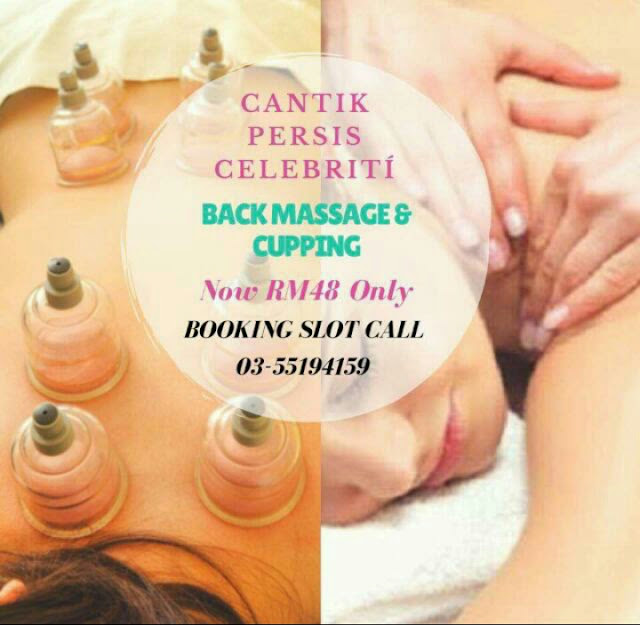 Promosi cupping dan back massage di Celebriti Skin Expert HQ, Celebriti Skin Expert HQ, Cantik Persis Celebriti Spa, Bekam Angin, Cupping and Back Massage