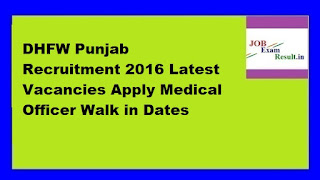 DHFW Punjab Recruitment 2016 Latest Vacancies Apply Medical Officer Walk in Dates