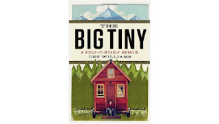 The Big Tiny: A Built-It-Myself Memoir Hardcover – April 22, 2014 by Dee Williams (Author)
