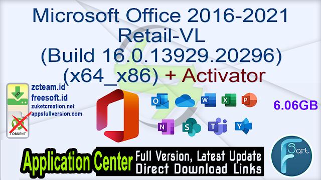 Microsoft Office 2016-2021 Retail-VL (Build 16.0.13929.20296)  (x64_x86) + Activator_ ZcTeam.id