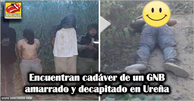 Encuentran a un GNB amarrado y decapitado en Ureña