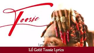 Lil Gotit Toosie Lyrics
