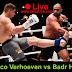Badr Hari Vs Rico Verhoeven - Live - En Direct - En Vivo - مباشر