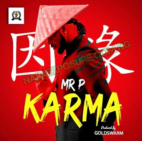 "[Music] Mr P Releases New Single ""Karma"""